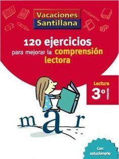 120 Ejercicios para Mejorar la Comprensión Lectora 3 Primaria - Vacaciones - santillana.es