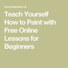 Teach Yourself How to Paint with Free Online Lessons for Beginners