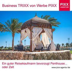 #Business TRIXX von #Werbe PIXX Ein guter #Reisekaufmann bevorzugt #Penthouse... oder #Zelt  www.pixx-agentur.de  Bildquelle: 77951493 © timonko www.fotolia.de