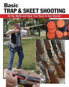 "Read ""Basic Trap & Skeet Shooting All the Skills and Gear You Need to Get Started"" by Dick Rein available from Rakuten Kobo. An illustrated guide to the fundamentals of shooting trap and skeet Tips on gear, ammunition, safety, storage, shooting. Skeet Shooting, Trap Shooting, Shooting Sports, Shooting Range, Sporting Clay Shooting, Clay Pigeon Shooting, Las Vegas, Earthquake Kits, Sporting Clays"