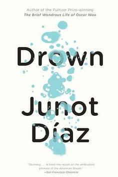 From the beloved and award-winning author Junot Díaz, a spellbinding saga of a family's journey through the New World. A coming-of-age story of unparalleled power, Drown introduced the world to Junot Díaz's exhilarating talents. Book Club Books, The Book, Books To Read, Book Nerd, Reading Lists, Book Lists, Reading Books, Reading Library, Open Library