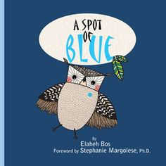 A spot of blue: A simple and wonderful story that shows what happens when we focus too much on our worries and provides six practical tools to help us when we get worry spots. Forward and collaboration with Dr. Feelings Chart, Blue Plants, Emotional Regulation, Self Care Activities, Helping Children, Stories For Kids, School Counseling, Insecure, Kids Learning