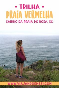 Trilha da Praia Vermelha - saindo da Praia do Rosa, SC - Viajando em 3..2..1..