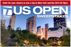 TennilsChannel.com is organizing the US Open Sweepstakes and is giving away the chance to win a trip to New York and the 2013 US Open!