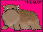 """""""The Alot is an imaginary creature that I made up to help me deal with my compulsive need to correct other people's grammar."""" lol"""