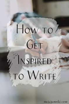 Are you struggling to find how to get inspired to write? Today I'm sharing 9 ways that I find inspiration to keep writing.