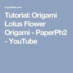 Tutorial: Origami Lotus Flower Origami - PaperPh2 - YouTube