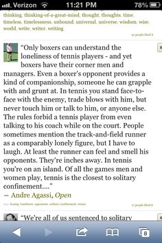 I love this quote, this is pretty much why I like tennis so much I think. Solitary confinement... I love how much of an individual sport tennis is, yet how I still feel like part of a family with my tennis buddies:)