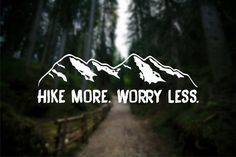 Hike More Worry Less Mountain Range Mountain Hiking by CGAINSTUDIO