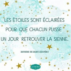 "In case your French is rusty, this translates to: ""The stars are lit so that everyone can find his own one day. Famous Book Quotes, Poet Quotes, Words Quotes, Quotes Quotes, Sayings, Change Quotes, Quotes To Live By, Prince Quotes, General Quotes"
