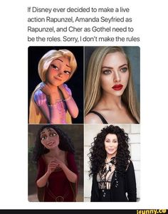 If Disney ever decided to make a live action Rapunzel, Amanda Seyfried as Rapunzel, and Cher as Gothel need to bethe roles. Som], I don't make the rules - iFunny :) Disney Facts, Disney Memes, Disney And Dreamworks, Disney Pixar, Disney Villains, Disney Love, Disney Magic, Mother Knows Best, Disney Theory