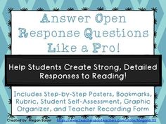 This is a collection of resources to help students develop a plan for answering open response questions after reading.  The resources are all support a step-by-step checklist with explicit directions (Restate, Answer, Support, Conclude, Re-read).  Included in this set:-3 versions of posters/anchor charts-2 versions of student bookmarks-graphic organizer-student self-assessment -rubric for grading open response answers-teacher recording form I use this resource often with my 3rd and 4th…