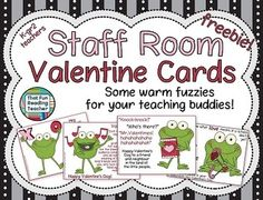 Here are some colorful, warm fuzzies to give your colleagues on Valentine's Day!   Let them know how much it means to have them right down the hall (in the trenches) with you, through report cards, two months of damp mitts, boots, and snow pants that never really dry; stomach flu, head lice, pink eye, and the common cold!