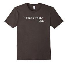 Men's That's What She Said Quote - T-Shirt 2XL Asphalt Me... https://www.amazon.com/dp/B01I0GHNEQ/ref=cm_sw_r_pi_dp_x_Zqs6xb36SR6VH