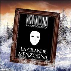 La grande menzogna - Antonella Sacco