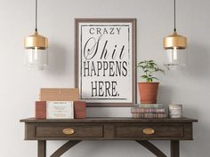 Crazy Sh*t Happens Here Quote Art Print, Motivational Inspirational Poster Sign Printable  Design office kitchen home decor man cave by ShamanAlternative on Etsy
