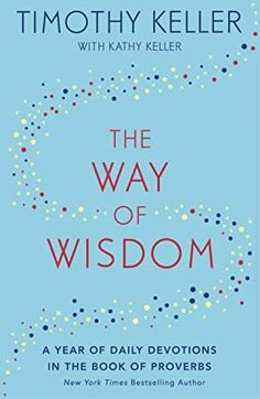 #BookPhotography #PopBooks #Bookshelves #IReadEverywhere #EBooks #Kindle #BookWorld #Books #FreeBooks  #the #way #of #wisdom #a #year #of #daily #devotions #in #the #book #of #proverbs #us #title #gods #wisdom #for #navigating #life