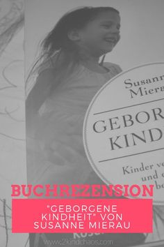 """Buchrezension """"Geborgene Kindheit"""" von Susanne Mierau // 2KindChaos Eltern Blogazin #buchrezension #erziehung #bindungsorientiert #attachmentparenting #kösel"""
