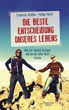 Als Friederike und Philipp beschließen, einfach mal loszuziehen und die Welt zu erkunden, haben sie weder einen richtigen Plan noch besonders viel Budget.