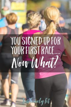 You signed up for your first race.now what? Learn the next steps you should take after signing up for your first race to make sure that you have a great race experience. Running For Beginners, Running Tips, Now What, The Next Step, Inner Peace, Healthy Tips, How To Become, Funny Quotes, Racing