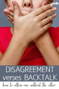 Disagreement Verses Backtalk... How to Allow One Without The Other
