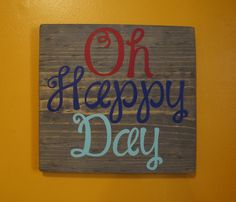 Oh Happy Day sign; wood sign; hand painted sign; wooden sign; wall art; wooden…