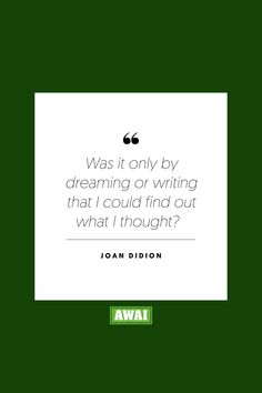 """""""Was it only by dreaming or writing that I could find out what I thought?"""" - Joan Didion   Get your creative juices flowing w/ AWAI writing prompts. Get writing prompts, copywriting training, freelance writing support, and more at awai.com!   #awai #writerslife #freelancewriting #copywriting #writing Writing Skills, Writing Prompts, Joan Didion Quotes, Creative Writing Inspiration, Freelance Writing Jobs, Writing Assignments, New Career, Writing Quotes, Copywriting"""
