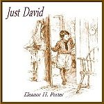 Just David. by Eleanor Porter. read by Mary Anderson.  year 3.5