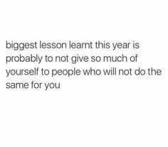 the biggest lesson i have ever learned Real Quotes, Mood Quotes, True Quotes, Quotes To Live By, True Words, Lessons Learned, Favorite Quotes, Quotations, Inspirational Quotes