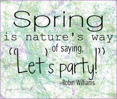 spring party! Robin Williams quote from StudioJRU