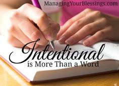 Intentional is More Than a Word :: ManagingYourBlessings.com (How to live and enjoy a more intentional life)