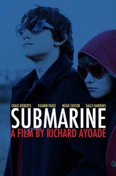 Submarine. I love this little Welsh film.