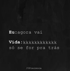 só se for Wtf Funny, Funny Memes, Sad Girl, Some Quotes, Love Your Life, Some Words, Funny Posts, Sarcasm, Texts