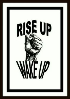 Rise Up Wake Up