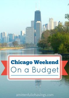 Go to Chicago for a weekend on a budget! Get great tips on having fun in the Windy City but on a budget!  #chicago #travel #budget