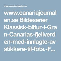 www.canariajournalen.se Bildeserier Klassisk-biltur-i-Gran-Canarias-fjellverden-med-innlagte-avstikkere-til-fots.-Foto-Frifot-forlag