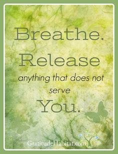 Breathe. Release. Enjoy your day.
