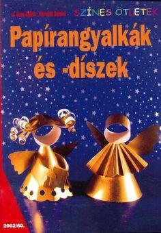 Papir_angyalkak – Barbara H. Free Magazines, Christmas Ornaments, Holiday Decor, Crafts, Albums, Christmas Origami, Picasa, Xmas Ornaments, Christmas Jewelry