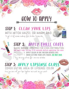 "LipSense ""How To Apply"" Graphic available for download or have it customized with your LipSense branding. #lipsense I've been using Lipsense for a month now and my lips have never been softer! LipSense Long Lasting Liquid Lipstick! LipSense is a liquid lipstick that is kissproof, waterproof, smudge proof, and smear proof that lasts 18 hours! You choose the color of your choice and a topping gloss that seals in the color. Once you buy a gloss, you can use it with every color! This stuff the…"
