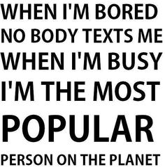 I`m The Most Popular Person On The World