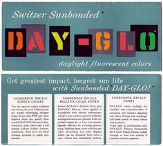 """""""Two panels of a brochure for Switzer Sunbonded Day-Glo, produced by the Switzer Brothers, ca. 1960 (See also: Multicolored Logotypes)"""" Fluorescent Paint, Compound Words, Art Classroom, Spelling, Brand Names, Homeschool, Brother, How To Apply, History"""