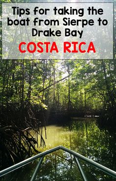How to take the boat from Sierpe to Drake Bay in the Osa Peninsula http://mytanfeet.com/costa-rica-travel-tips/get-bahia-drake-taking-boat-sierpe-drake-bay/