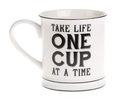 Take Life One Cup At A Time Mug