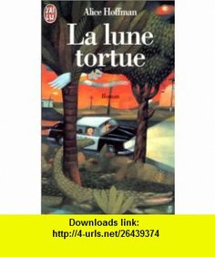 La Lune tortue (9782290044995) Alice Hoffman , ISBN-10: 2290044997  , ISBN-13: 978-2290044995 ,  , tutorials , pdf , ebook , torrent , downloads , rapidshare , filesonic , hotfile , megaupload , fileserve