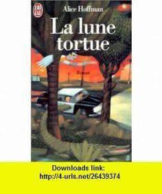 La Lune tortue (9782290044995) Alice Hoffman , ISBN-10: 2290044997  , ISBN-13: 978-2290044995 ,  , tutorials , pdf , ebook , torrent , downloads , rapidshare , filesonic , hotfile , megaupload , fileserve