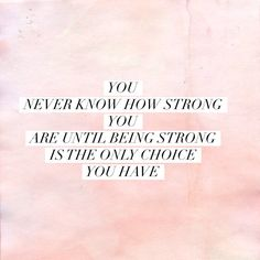 3 Quotes That Help Give Me Strength