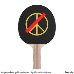 No peace faux gold symbol with a red bar on black Ping-Pong paddle Black Backgrounds, Colorful Backgrounds, Peace Sign Symbol, Red Bar, Ping Pong Paddles, Indoor Activities, You Are The Father, Your Design, Two By Two