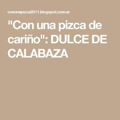 """""""Con una pizca de cariño"""": DULCE DE CALABAZA"""