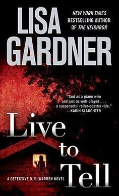 Live to Tell / By: Lisa Gardner