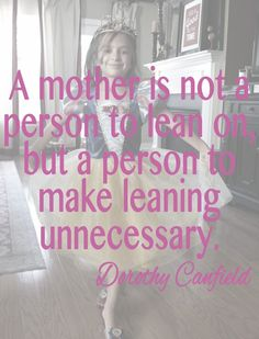 Mothers Day Quote - Dorothy Canfield mother-s-day-quotes